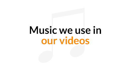 Musics we use in our videos