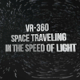 VR-360° Space Traveling in the Speed of Light - VideoHive Item for Sale