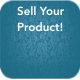 Sell Your Product