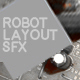 Robot Layout SFX