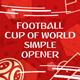 Football (Soccer) Cup Of World Simple Opener - VideoHive Item for Sale