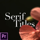Serif Titles - Mogrt files - VideoHive Item for Sale
