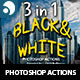 3 in 1 Black & White Photoshop Action - GraphicRiver Item for Sale