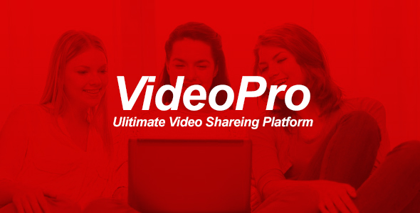 VideoPRO - Ultimate Video Sharing Platform - CodeCanyon Item for Sale