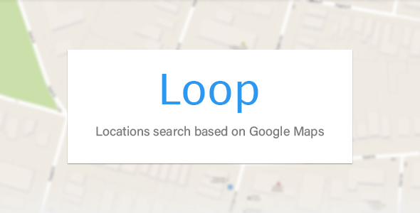 Loop - Locations Search on Google Maps - CodeCanyon Item for Sale