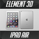 iPad Air - Element 3D - 3DOcean Item for Sale