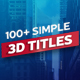 100+ Simple 3D Titles V1.2 - VideoHive Item for Sale