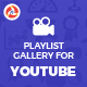Playlist Gallery for Youtube