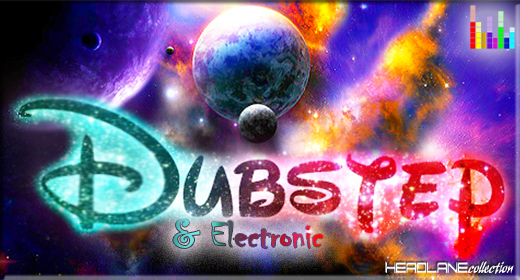 Dubstep & Electronic