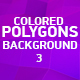 Colored Polygons Background 3 - VideoHive Item for Sale