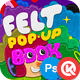 Felt POP-UP Book Maker - GraphicRiver Item for Sale