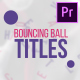 Bouncing Ball Titles - VideoHive Item for Sale
