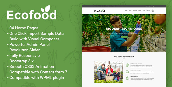 Ecofood is an WordPress Theme for Organic Food, Organic Store & Farm . It's a growing industry. It based on Bootstrap 3 .Theme has a universal design, it thought every detail and animation effect. Its just as easy to customize to fit your needs, replace images and texts.