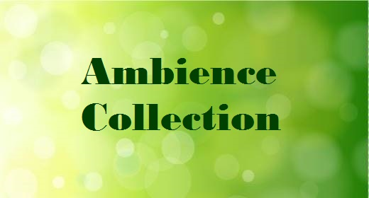 Ambience Collection