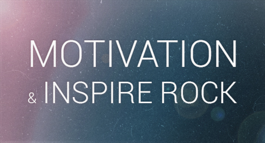 Motivation and Inspire Rock