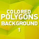 Colored Polygons Background 1 - VideoHive Item for Sale