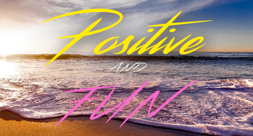 Positive and Fun