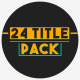 24 Tilte Pack - VideoHive Item for Sale