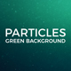 Particles Green Background - VideoHive Item for Sale