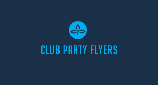 CLUB PARTY FLYERS