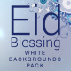 Blessing Eid White Backgrounds Pack - VideoHive Item for Sale