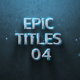 Epic Titles 04 - VideoHive Item for Sale