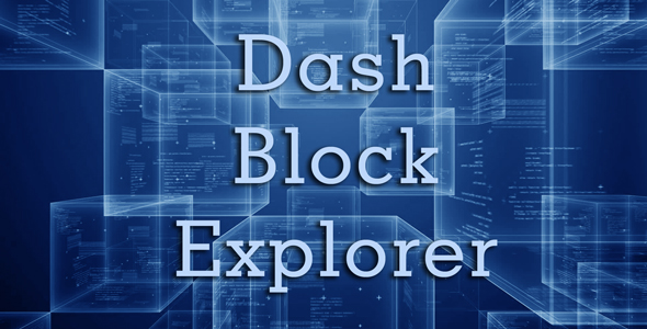 Dash Block Explorer            Nulled
