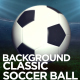 Classic Soccer Ball Background - VideoHive Item for Sale