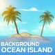 Ocean Island Background - VideoHive Item for Sale