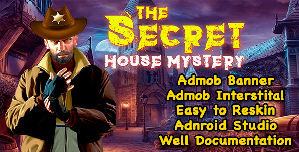The Secret House Mystery + Hidden Object Game + Admob + Ready For Publish + Android            Nulled