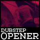 Dubstep Opener - VideoHive Item for Sale