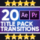 20 Title Transitions Pack - VideoHive Item for Sale