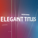 Elegant Titles - VideoHive Item for Sale