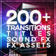 200+ Pack: Transitions, Titles, Sound FX - VideoHive Item for Sale