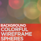 Colorful Wireframe Spheres Background - VideoHive Item for Sale