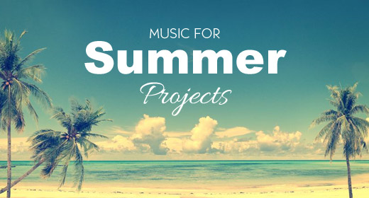 Music for Summer Video Projects