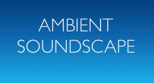 Ambient Soundscape