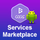 Gigs (Services Marketplace) - Android Version - CodeCanyon Item for Sale