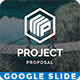 Project Proposal Multipurpose Google Slide Template