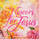 Flowers for Jesus Church Flyer - GraphicRiver Item for Sale