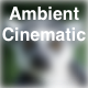 Ambient Cinematic