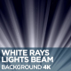 White Rays Lights Beam 4K - VideoHive Item for Sale