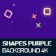 Shapes Purple Background 4K - VideoHive Item for Sale