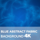 Blue Abstract Fabric Background 4K - VideoHive Item for Sale