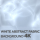 White Abstract Fabric Background 4K - VideoHive Item for Sale