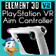 PlayStation VR Aim Controller for Element 3D