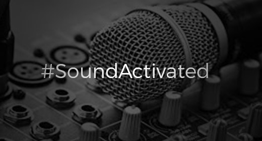 #SoundActivated