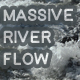 Massive River Flow