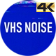 VHS Noise 4K - VideoHive Item for Sale