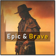 Epic and Brave